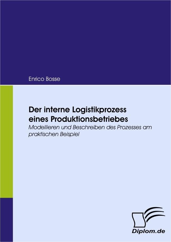 Der interne Logistikprozess eines Produktionsbetriebes | Bosse, 2009 | Buch (Cover)