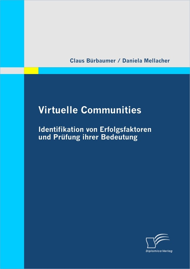 Abbildung von Mellacher / Bürbaumer   Virtuelle Communities: Identifikation von Erfolgsfaktoren und Prüfung ihrer Bedeutung   2009