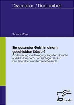 Abbildung von Moser   Ein gesunder Geist in einem geschickten Körper?   2008   Zur Beziehung von Bewegung, Ko...