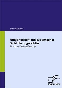 Abbildung von Gerstner | Umgangsrecht aus systemischer Sicht der Jugendhilfe | 2008 | Eine quantitative Erhebung