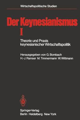 Abbildung von Bombach / Ramser / Timmermann / Wittmann   Der Keynesianismus I   1981   Theorie und Praxis keynesianis...