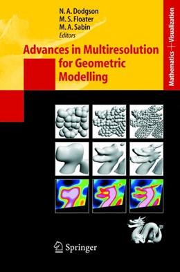 Abbildung von Dodgson / Floater / Sabin | Advances in Multiresolution for Geometric Modelling | 1st Edition. Softcover version of original hardcover edition 2005 | 2010