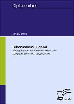 Abbildung von Metzing   Lebensphase Jugend   2008   Biographiekonstruktion und ind...