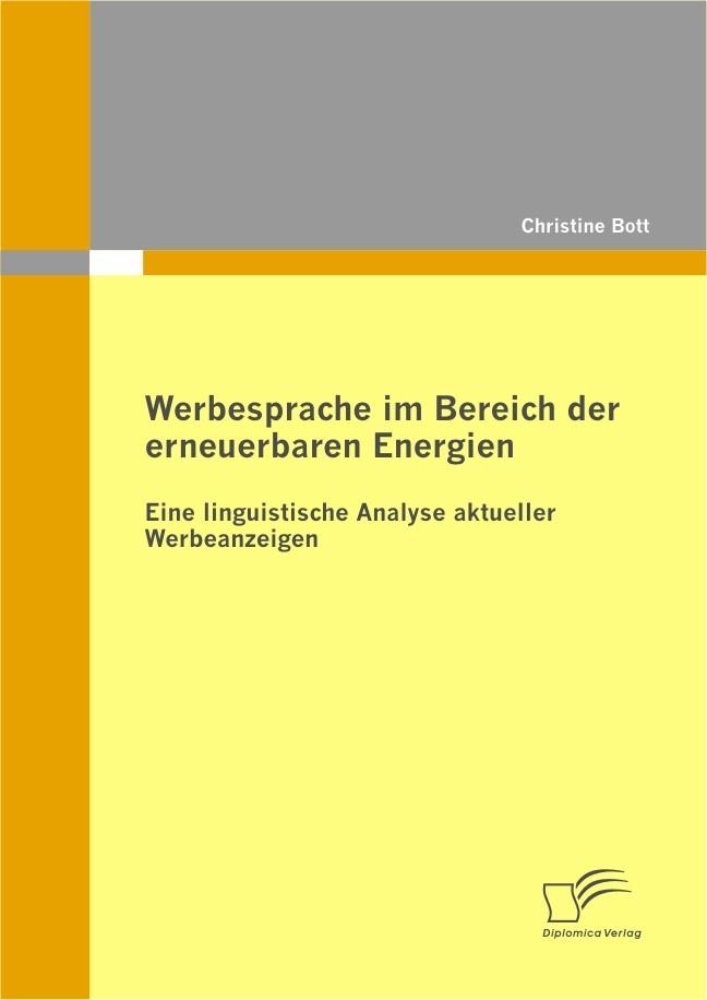 Werbesprache im Bereich der erneuerbaren Energien: Eine linguistische Analyse aktueller Werbeanzeigen | Bott, 2010 | Buch (Cover)