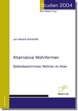 Abbildung von Schönfeld   Alternative Wohnformen   2006   Selbstbestimmtes Wohnen im Alt...