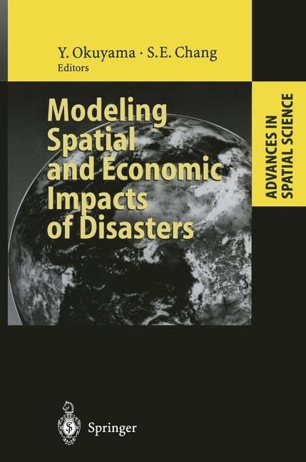 Modeling Spatial and Economic Impacts of Disasters   Okuyama / Chang   1st Edition. Softcover version of original hardcover edition 2004, 2010   Buch (Cover)