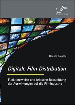 Abbildung von Kreuzer | Digitale Film-Distribution: Funktionsweise und kritische Beleuchtung der Auswirkungen auf die Filmindustrie | 2010