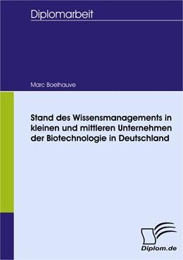 Abbildung von Boelhauve   Stand des Wissensmanagements in kleinen und mittleren Unternehmen der Biotechnologie in Deutschland   2008