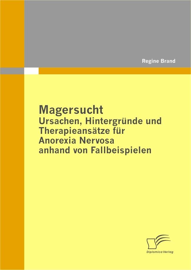 Magersucht: Ursachen, Hintergründe und Therapieansätze für Anorexia Nervosa anhand von Fallbeispielen | Brand, 2010 | Buch (Cover)