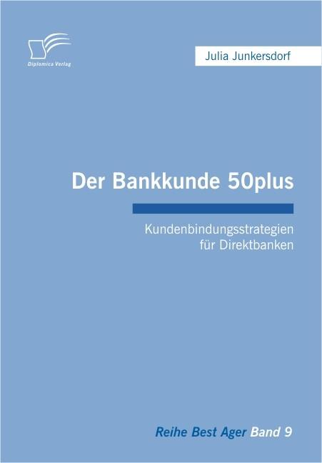 Der Bankkunde 50plus: Kundenbindungsstrategien für Direktbanken | Junkersdorf, 2009 | Buch (Cover)