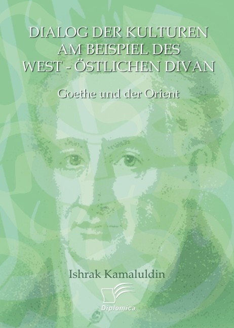 """Dialog der Kulturen am Beispiel des """"West-Östlichen Divan""""   Kamaluldin, 2009   Buch (Cover)"""