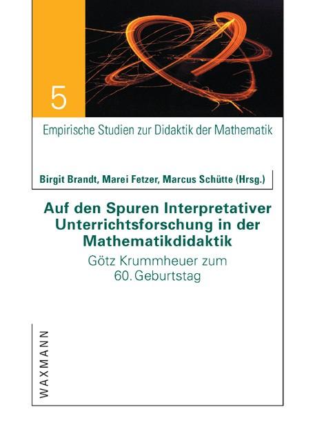 Abbildung von Brandt / Fetzer / Schütte | Auf den Spuren Interpretativer Unterrichtsforschung in der Mathematikdidaktik | 2010