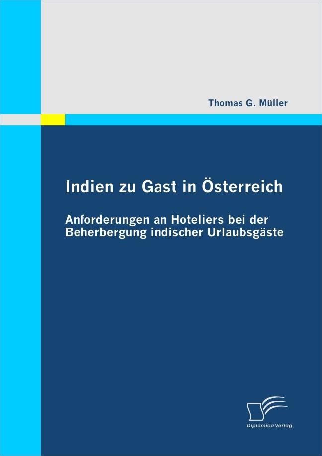 Indien zu Gast in Österreich: Anforderungen an Hoteliers bei der Beherbergung indischer Urlaubsgäste | Müller, 2010 | Buch (Cover)