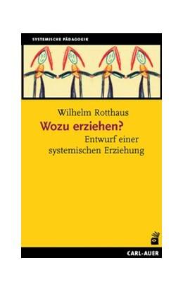 Abbildung von Rotthaus   Wozu erziehen?   1. Auflage   2017   beck-shop.de