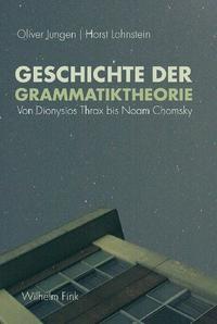 Geschichte der Grammatiktheorie | Jungen / Lohnstein, 2007 | Buch (Cover)