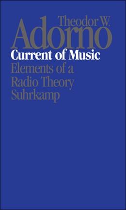 Abbildung von Adorno / Hullot-Kentor | Nachgelassene Schriften. Abteilung I: Fragment gebliebene Schriften | 2006 | Band 3: Current of Music. Elem...