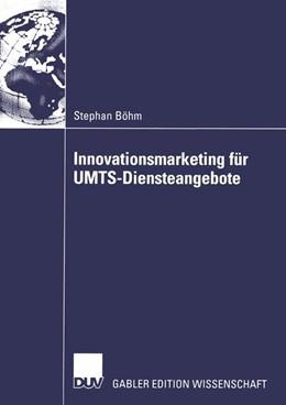 Abbildung von Böhm | Innovationsmarketing für UMTS-Diensteangebote | 2004 | Zugl. Diss. Universität Duisbu...