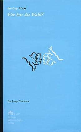 Abbildung von Preisfrage 2006 (inkl. DVD)   237. Auflage   2007   Wer hat die Wahl?