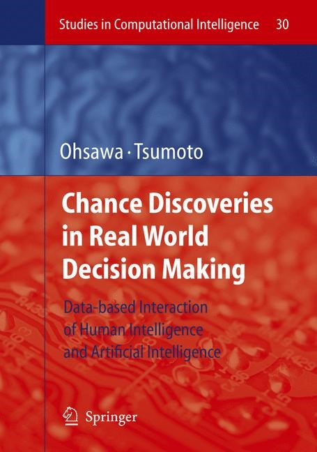 Chance Discoveries in Real World Decision Making | Ohsawa / Tsumoto | 1st Edition. Softcover version of original hardcover edition 2006, 2010 | Buch (Cover)