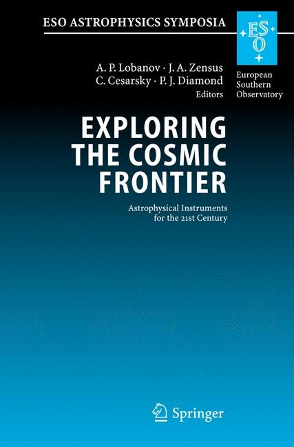 Exploring the Cosmic Frontier | Lobanov / Zensus / Cesarsky / Diamond | 1st Edition. Softcover version of original hardcover edition 2007, 2010 | Buch (Cover)