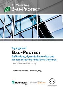 Abbildung von / Thoma / Gebbeken | 4. Workshop BAU-PROTECT | 2010 | Gefährdung, dynamische Analyse...