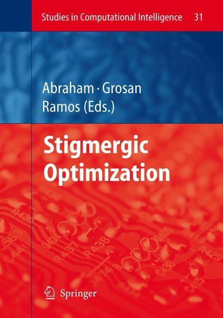 Stigmergic Optimization | Abraham / Grosan / Ramos | 1st ed. Softcover of orig. ed. 2006, 2010 | Buch (Cover)