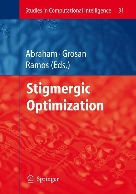 Abbildung von Abraham / Grosan / Ramos | Stigmergic Optimization | 1st ed. Softcover of orig. ed. 2006 | 2010