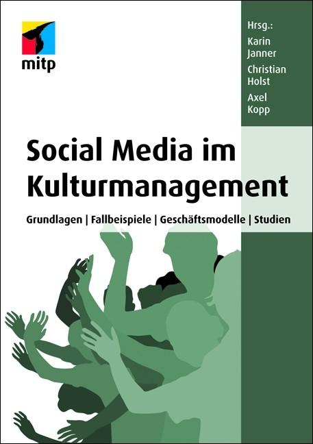 Social Media im Kulturmanagement | / Janner / Holst / Kopp, 2011 | Buch (Cover)