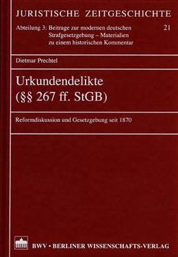 Abbildung von Prechtel | Urkundendelikte (§§ 267 ff. StGB) | 2005 | Reformdiskussion und Gesetzgeb... | 21
