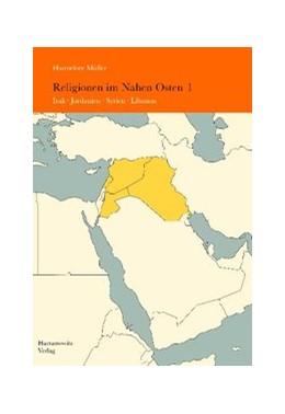 Abbildung von Müller | Religionen im Nahen Osten | 2009 | Band 1: Irak, Jordanien, Syrie...