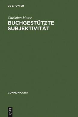 Abbildung von Moser   Buchgestützte Subjektivität   Reprint 2011   2006   Literarische Formen der Selbst...   36