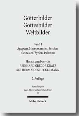 Abbildung von Kratz / Spieckermann | Götterbilder - Gottesbilder - Weltbilder | 2., durchgesehene Auflage | 2009 | Polytheismus und Monotheismus ... | 17/18