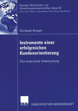Abbildung von Gregori | Instrumente einer erfolgreichen Kundenorientierung | 2006 | Eine empirische Untersuchung | 22