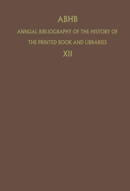 Abbildung von Vervliet | ABHB Annual Bibliography of the History of the Printed Book and Libraries | 1984 | Volume 12: Publications of 198... | 12