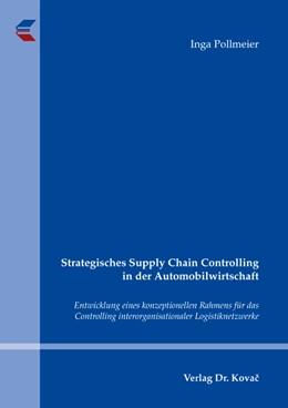 Abbildung von Pollmeier   Strategisches Supply Chain Controlling in der Automobilwirtschaft   2008   Entwicklung eines konzeptionel...   21