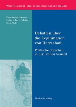 Abbildung von Schorn-Schütte / Tode | Debatten über die Legitimation von Herrschaft | 2006 | Politische Sprachen in der Frü...