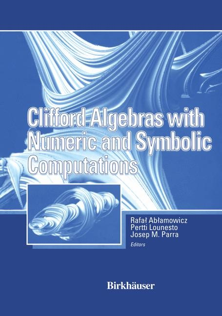 Clifford Algebras with Numeric and Symbolic Computations   Ablamowicz / Parra / Lounesto, 1996   Buch (Cover)