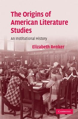 Abbildung von Renker | The Origins of American Literature Studies | 2007 | An Institutional History | 154