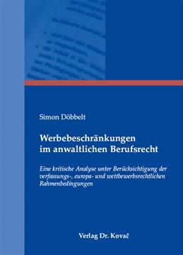 Abbildung von Döbbelt   Werbebeschränkungen im anwaltlichen Berufsrecht   2008   Eine kritische Analyse unter B...   228