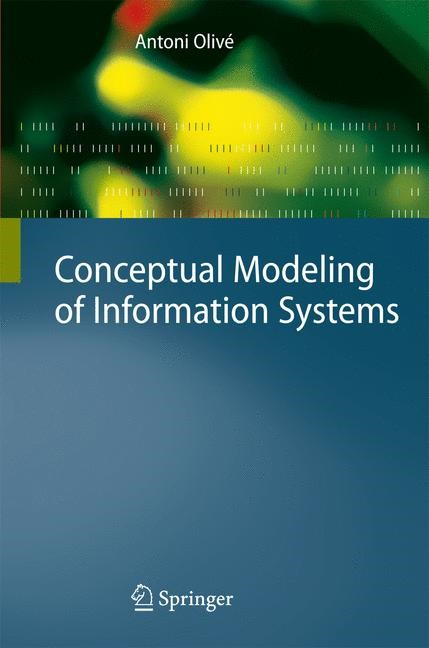 Conceptual Modeling of Information Systems | Olivé, 2007 | Buch (Cover)