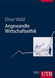 wirtschaftsethik im berblick waibl 2 aufl 2005 buch cover - Wirtschaftsethik Beispiele