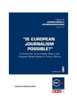 Abbildung von Scholz   Is European Journalism Possible?   2009   A Comparison of Journalistic R...   70