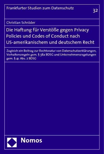 Die Haftung für Verstöße gegen Privacy Policies und Codes of Conduct nach US-amerikanischem und deutschem Recht | Schröder, 2007 | Buch (Cover)