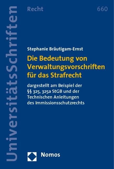 Die Bedeutung von Verwaltungsvorschriften für das Strafrecht | Bräutigam-Ernst, 2010 | Buch (Cover)