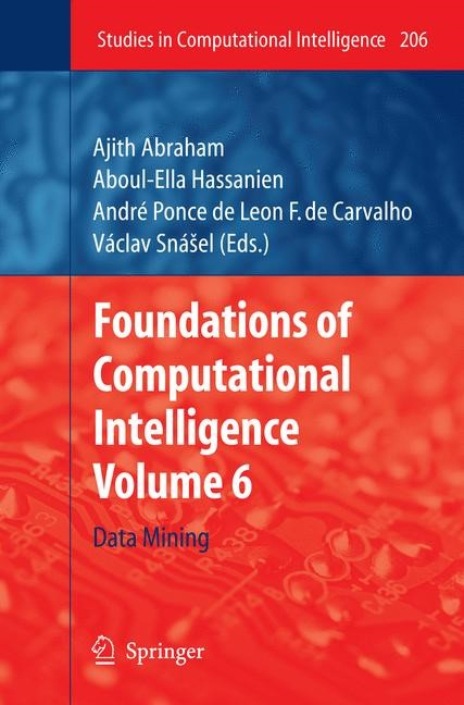 Foundations of Computational Intelligence | Abraham / Hassanien / Carvalho / Snášel, 2009 | Buch (Cover)