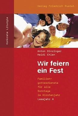 Abbildung von Dinzinger / Ehlen   Wir feiern ein Fest   2020   Familiengottesdienste für alle...
