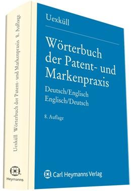 Abbildung von von Uexküll   Wörterbuch der Patent- und Markenpraxis   8. Auflage   2011   Deutsch/Englisch, Englisch/Deu...