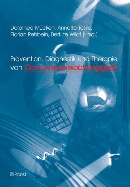 Prävention, Diagnostik und Therapie von Computerspielabhängigkeit   Mücken / Teske / Rehbein, 2010 (Cover)