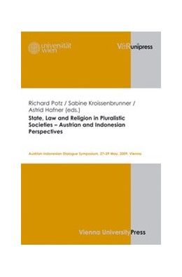 Abbildung von Potz / Hafner / Kroissenbrunner | State, Law and Religion in Pluralistic Societies – Austrian and Indonesian Perspectives | 2010 | Austrian-Indonesian Dialogue S...