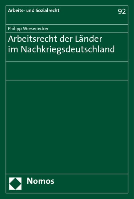 Arbeitsrecht der Länder im Nachkriegsdeutschland | Wiesenecker, 2005 | Buch (Cover)